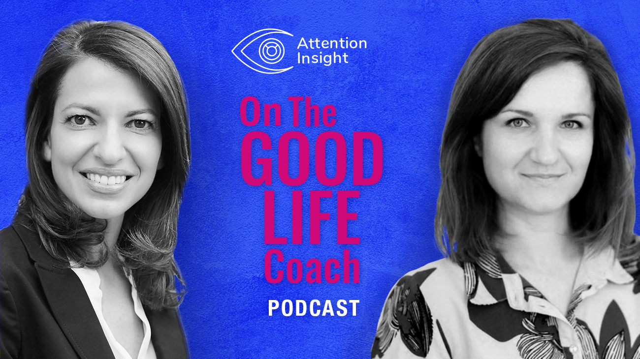 Attention Insight on the Good Life Coach Podcast
